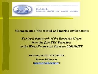 Dr. Panayotis PANAYOTIDIS Research Director  ( ppanag @ ath . hcmr . gr )