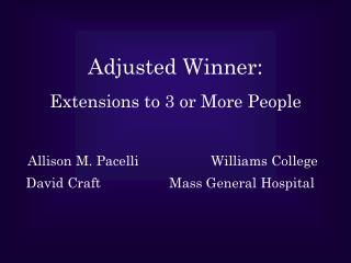 Adjusted Winner: Extensions to 3 or More People