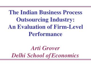 The Indian Business Process Outsourcing Industry:  An Evaluation of Firm-Level Performance