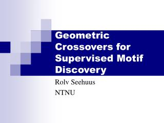 Geometric Crossovers for Supervised Motif Discovery