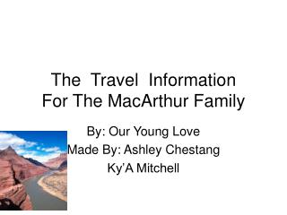 The  Travel  Information For The MacArthur Family