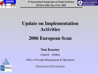 Update on Implementation Activities 2006 European Scan