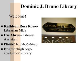 Dominic J. Bruno Library