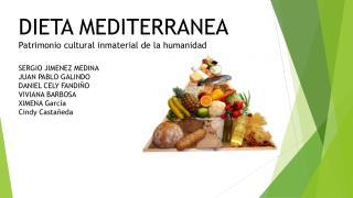 DIETA MEDITERRANEA  Patrimonio cultural inmaterial de la humanidad