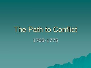 The Path to Conflict
