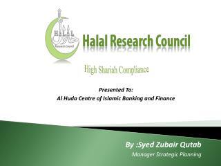By :Syed Zubair Qutab Manager Strategic Planning