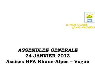 ASSEMBLEE GENERALE 24 JANVIER 2013 Assises HPA Rhône-Alpes – Vogüé