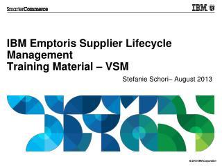 IBM Emptoris Supplier Lifecycle Management  Training Material � VSM