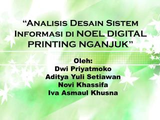 """""""Analisis Desain Sistem Informasi di NOEL DIGITAL PRINTING NGANJUK"""""""