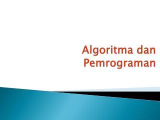 Algoritma dan Pemrograman