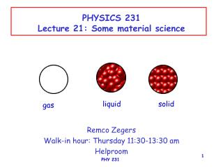 PHYSICS 231 Lecture 21: Some material science
