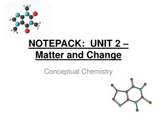 NOTEPACK:  UNIT 2 – Matter and Change