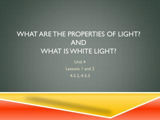 What are the Properties of Light?  And  What is White Light?