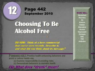 Page 442 September 2010 Choosing To Be Alcohol Free DO NOW:   Think of a beer commercial