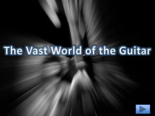 The Vast World of the Guitar
