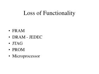 Loss of Functionality
