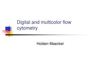 Digital and multicolor flow cytometry
