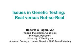 Issues in Genetic Testing:  Real versus Not-so-Real