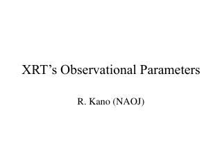 XRT's Observational Parameters