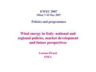 EWEC 2007  Milan 7-10 May 2007 Policies and programmes