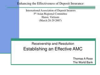 Receivership and Resolution Establishing an Effective AMC 						Thomas A Rose 						The World Bank