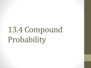 13.4 Compound Probability