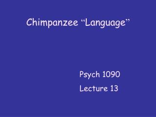 "Chimpanzee  "" Language """