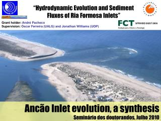 Ancão Inlet evolution, a synthesis Seminário dos doutorandos, Julho 2010