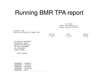 Running BMR TPA report
