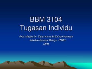 BBM 3104 Tugasan Individu
