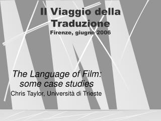 Il Viaggio della Traduzione Firenze, giugno 2006