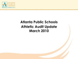 Atlanta Public Schools Athletic Audit Update March 2010
