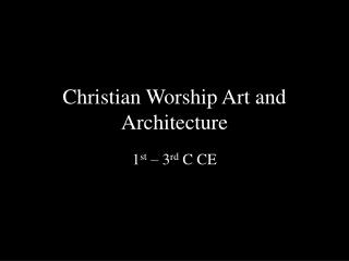 Christian Worship Art and Architecture