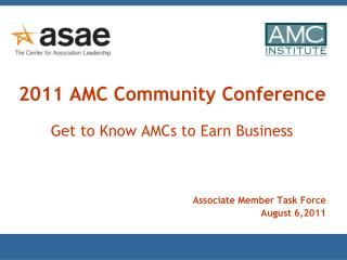 2011 AMC Community Conference Get to Know AMCs to Earn Business