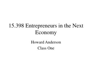 15.398 Entrepreneurs in the Next Economy