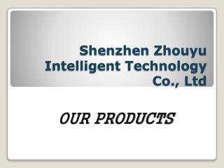 Shenzhen  Zhouyu  Intelligent Technology Co., Ltd