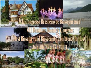 VII Congresso Brasileiro de Biossegurança VII Brazilian Biosafety Congress