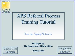 Developed by  The Department of Elder Affairs January 2008