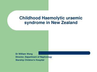 Childhood Haemolytic uraemic syndrome in New Zealand