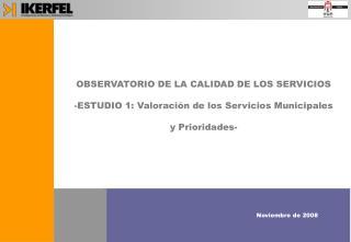 OBSERVATORIO DE LA CALIDAD DE LOS SERVICIOS -ESTUDIO 1: Valoración de los Servicios Municipales