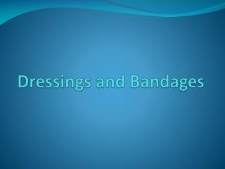 Dressings and Bandages