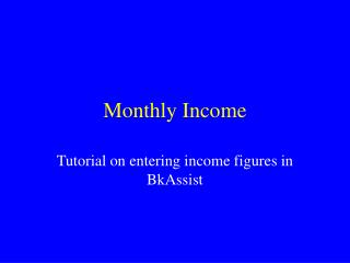 Monthly Income