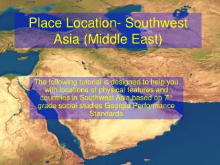 Place Location- Southwest Asia (Middle East)