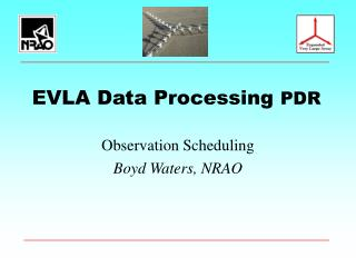 Observation Scheduling Boyd Waters, NRAO