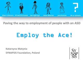 Katarzyna Matynia SYNAPSIS Foundation, Poland