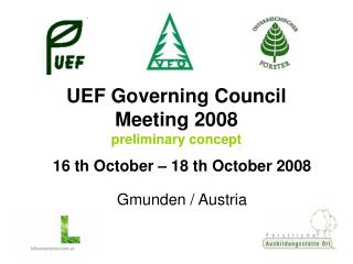 UEF Governing Council Meeting 2008 preliminary concept