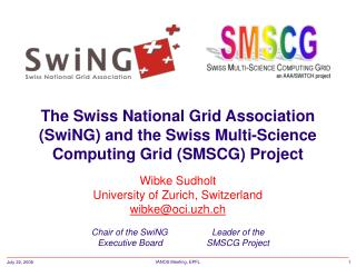 Wibke Sudholt University of Zurich, Switzerland wibke@oci.uzh.ch Chair of the SwiNG	Leader of the