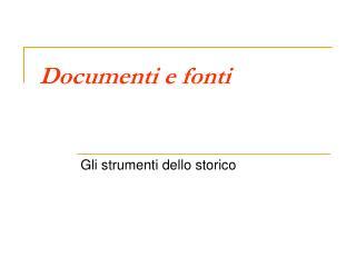 Documenti e fonti