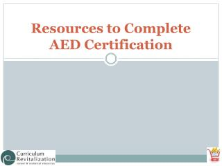 Resources to Complete AED Certification