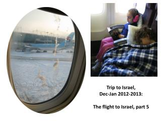 Trip to Israel,  Dec-Jan 2012-2013: The flight to Israel, part 5